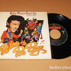 Discos de vinilo: WILLIE AND THE POOR BOYS - BABY PLEASE DON'T GO - SINGLE - 1985. Lote 223510777