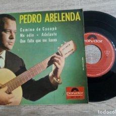 Discos de vinilo: PEDRO ABELENDA.CAMINO DE CACUPE. ME ODIO.EP 1965.. Lote 223518108