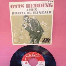 Discos de vinilo: OTIS REDDING (SINGLE 1968) AMEN - DIFICIL DE MANEJAR - HARD TO HANDLE - ATLANTIC HISPAVOX ESPAÑA. Lote 223465575