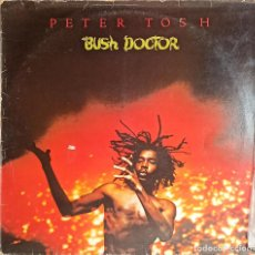 Discos de vinilo: PETER TOSH – BUSH DOCTOR- DISCO VINILO LP 33RPM - 1978 - REGGAE, ROOTS REGGAE. Lote 223579966