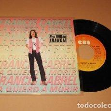 Discos de vinilo: FRANCIS CABREL - LA QUIERO A MORIR - SINGLE - 1979. Lote 223591483
