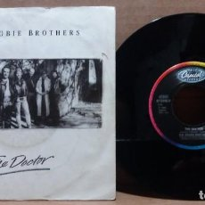 Discos de vinil: THE DOOBIE BROTHERS / THE DOCTOR / SINGLE 7 INCH. Lote 223671681