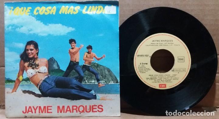 JAYME MARQUES / QUE COSA MAS LINDA / SINGLE 7 INCH (Música - Discos de Vinilo - Singles - Pop - Rock Extranjero de los 80)