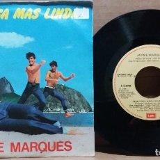 Disques de vinyle: JAYME MARQUES / QUE COSA MAS LINDA / SINGLE 7 INCH. Lote 223672007