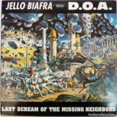 Discos de vinil: JELLO BIAFRA WITH D.O.A. -LAST SCREAM OF THE MISSING NEIGHBORS (MINI LP). Lote 223688452