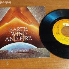 Discos de vinilo: EARTH WIND AND FIRE / I'VE HAD ENOUGH / SINGLE - CBS-1982 / CALIDAD LUJO. ****/****. Lote 223696277