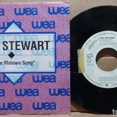 Discos de vinil: ROD STEWART / THE MOTOWN SONG / SINGLE 7 INCH. Lote 223736776