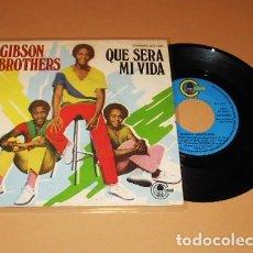 Discos de vinilo: GIBSON BROTHERS - QUE SERA MI VIDA - SINGLE - 1979. Lote 223754268