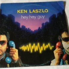 Discos de vinilo: KEN LASZLO - HEY HEY GUY - 1984. Lote 223759993