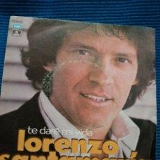 """Discos de vinilo: LORENZO SANTAMARIA """"TE DARÉ MI VIDA"""". Lote 223765476"""