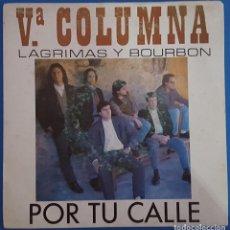 Discos de vinilo: SINGLE / Vª COLUMNA / POR TU CALLE / PERFIL P-206 / 1991 PROMO. Lote 223767045