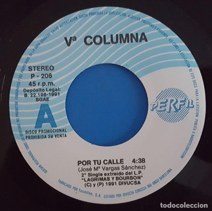 Discos de vinilo: SINGLE / Vª COLUMNA / POR TU CALLE / PERFIL P-206 / 1991 PROMO - Foto 3 - 223767045