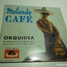 Discos de vinilo: SINGLE MOLIENDO CAFÉ. EL GALLO DE ORO. ORQUIDEA. MADRIGAL (INSTRUMENTAL) POLYDOR FRANCE (BUEN ESTADO. Lote 223783448