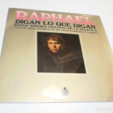 Discos de vinilo: SINGLE RAPHAEL. DIGAN LO QUE DIGAN. LLORONA. HISPAVOX 1969 SPAIN (PROBADO, BIEN, SEMINUEVO). Lote 223789155