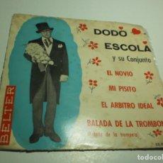 Discos de vinilo: SINGLE DODO ESCOLA. EL NOVIO. MI PISITO. EL ÁRBITRO IDEAL. BALADA DE LA TROMBONA. BELTER 1962 BIEN. Lote 223790196