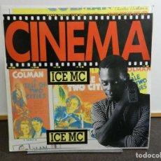 Discos de vinilo: DISCO VINILO MAXI. ICE MC - CINEMA. EDICIÓN ESPAÑA. 45 RPM.. Lote 223839966