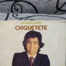 Discos de vinilo: ANTONIO CORTÉS CHIQUETETE. Lote 223867528