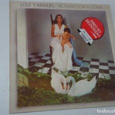 Discos de vinilo: LP , LOLE Y MANUEL - AL ALBA CON ALEGRÍA , CBS 1980 , VER FOTOS. Lote 223880525