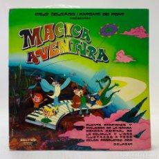 Discos de vinilo: MÁGICA AVENTURA DE CRUZ DELGADO Y ANTONIO DE FONT - CONTIENE LIBRETO - LP BELTER 1970. Lote 223900125