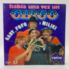 Discos de vinilo: LP GABY, FOFO Y MILIKI CON FOFITO: HABÍA UNA VEZ UN CIRCO (1973) LOS PAYASOS DE LA TELE. Lote 223904398