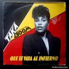 Discos de vinilo: TAKA BOOM - QUE SE VAYA AL INFIERNO / LOVE PARTY - SINGLE 1983 - WEA. Lote 223910353