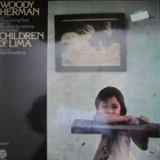 Discos de vinilo: WOODY HERMAN - CHILDREN OF LIMA LP0 - ORIGINAL ESPAÑOL - FANTASY 1975 - GATEFOLD COVER MUY NUEVO(5). Lote 223938798