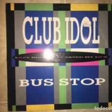 Discos de vinilo: CLUB IDOL: BUS STOP. Lote 223982330