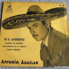 Discos de vinilo: ANTONIO AGUILAR - N.º 4 - EP - YO EL AVENTURERO + 3 - AÑO 1958. Lote 223988128