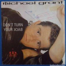 Discos de vinilo: SINGLE / MICHAEL GRANT / DON'T TURN YOUR BACK / MAX MUSIC S-311 / 1988. Lote 223996515