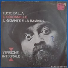 Discos de vinilo: SINGLE / LUCIO DALLA / IL COLONNELLO - IL GIGANTE E LA BAMBINA / RCA 74-16132 / 1971 / ALEMANIA. Lote 223997466