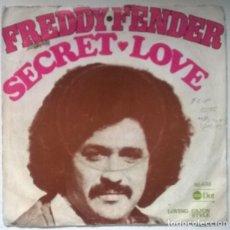 Discos de vinilo: FREDDY FENDER. SECRET LOVE/ LOVING CAJUN STYLE, DOT, HOLLAND 1975 SINGLE. Lote 223998525