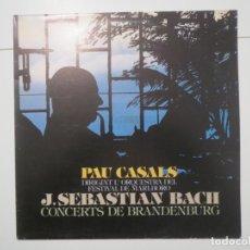 Discos de vinilo: J. SEBASTIAN BACH CONCERTS DE BRANDENBURG PAU CASALS CBS 1979 LP VINILO. Lote 224002175