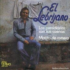 Disques de vinyle: EL LEBRIJANO (JUAN PEÑA) / LOS PRESIDIARIOS CON SUS CAENAS / MATITA DE ROMERO (SINGLE 1978). Lote 224016748