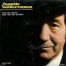 Disques de vinyle: JUANITO VALDERRAMA / POR UNA MUJER / DIME QUE ME QUIERAS (SINGLE 1971). Lote 224017566