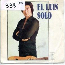 Disques de vinyle: EL LUIS / SOLO / JUNDUNARES (SINGLE 1978). Lote 224018958