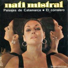 Disques de vinyle: NATI MISTRAL / PAISAJES DE CATAMARCA / EL CORRALERO (SINGLE 1972). Lote 224023733