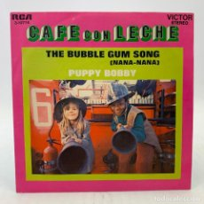 Discos de vinilo: CAFE CON LECHE - THE BUBBLE GUM SONG (NANA-NANA) - RCA VICTOR 3-10774 - 1972. Lote 224030858
