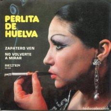 Disques de vinyle: PERLITA DE HUELVA / ZAPATERO VEN / MO VOLVERTE A VER (SINGLE 1974). Lote 224083715