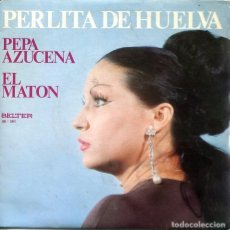 Disques de vinyle: PERLITA DE HUELVA / PEPA AZUCENA / EL MATON (SINGLE 1974). Lote 224084341