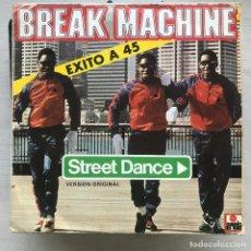Discos de vinilo: BREAK MACHINE - STREET DANCE - SINGLE ARIOLA SPAIN 1983. Lote 224096820