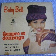 Discos de vinilo: BABY BELL - EP - SIEMPRE ES DOMINGO + 3 - AÑO 1961. Lote 224121482