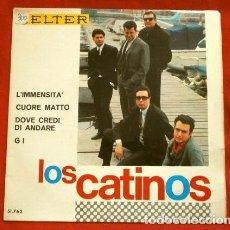 Discos de vinilo: LOS CATINOS (EP 1967) CUORE MATTO (CORAZON LOCO) - L'IMMENSITA' GI - DOVE CREDI DI ANDARE. Lote 224140788