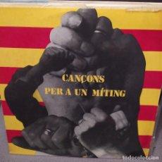 Discos de vinilo: CANÇONS PER A UN MITING: LA MARSELLESA,L'ESTACA, LA INTERNACIONAL,AU JOVENT COSES,LES BARRICADES,. Lote 224220236