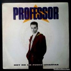 Discos de vinilo: PROFESSOR - HOY NO ME PUEDO LEVANTAR / LO ESTAS HACIENDO MUY BIEN - SINGLE 1991 - EMI. Lote 224230088