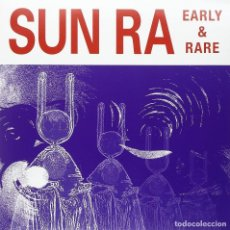 Discos de vinilo: SUN RA * LP VINILO * EARLY AND RARE * PRECINTADO!! * SOLO 500 COPIAS!!!. Lote 224230298