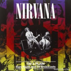 Discos de vinilo: NIRVANA * ON A PLAIN RARE RADIO AND TV BROADCASTS* LP VINILO * 500 COPIAS!!!! PRECINTADO!. Lote 224238763