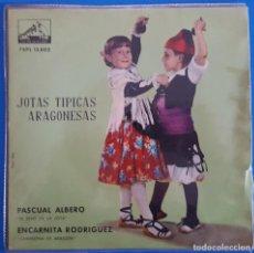 Discos de vinilo: SINGLE / PASCUAL ALBERO Y ENCARNITA RODRIGUEZ - JOTAS TÍPICAS ARAGONESAS/LA VOZ DE SU AMO 7EPL 13802. Lote 224240457
