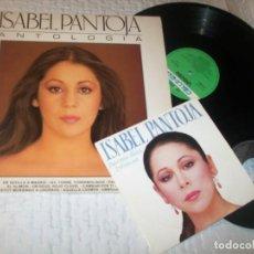 Discos de vinilo: ISABEL PANTOJA - ANTOLOGIA ..LP - REEDICION 1986 + UN SINGLE - BUENOS DIAS TRSTEZA. Lote 224241903