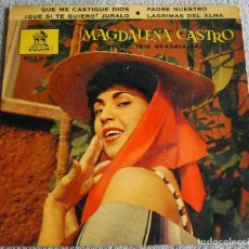 Discos de vinilo: VINILO ROTO - MAGDALENA CASTRO - EP - QUE ME CASTIGUE DIOS + 3 - AÑO 1961. Lote 224248983