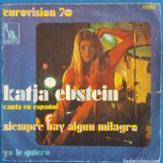 Discos de vinilo: SINGLE / EUROVISION 70 - KATJA EBSTEIN / SIEMPRE HAY ALGUN MILAGRO - YO LE QUIERO / LIBERTY H-583. Lote 224281068